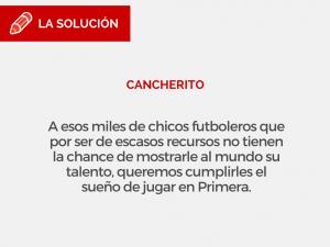 Nace Cancherito, queremos que los talentosos tengan la chance de consagrarse en Primera y dejar atrás su situación de pobreza y la de sus familias.